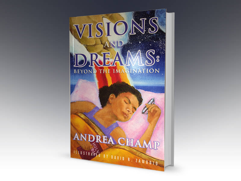 Book illustration by David Zamudio Visions and Dreams Andrea Champ